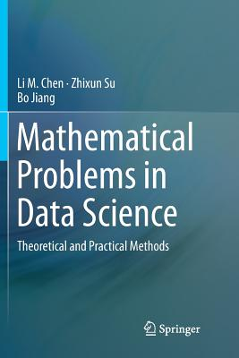 Mathematical Problems in Data Science: Theoretical and Practical Methods-cover