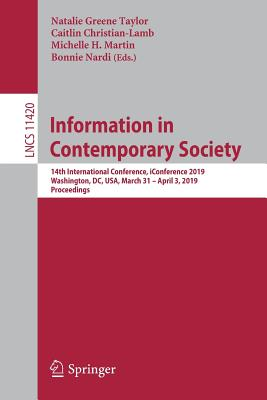 Information in Contemporary Society: 14th International Conference, Iconference 2019, Washington, DC, Usa, March 31-April 3, 2019, Proceedings
