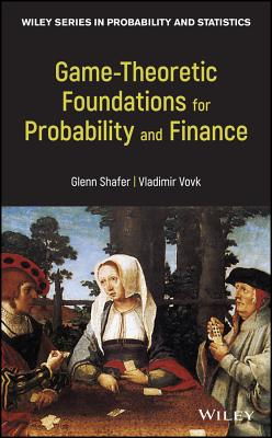 Game-Theoretic Foundations for Probability and Finance-cover
