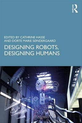 Designing Robots, Designing Humans-cover