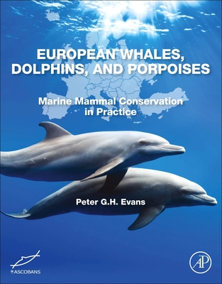 European Whales, Dolphins, and Porpoises: Marine Mammal Conservation in Practice-cover