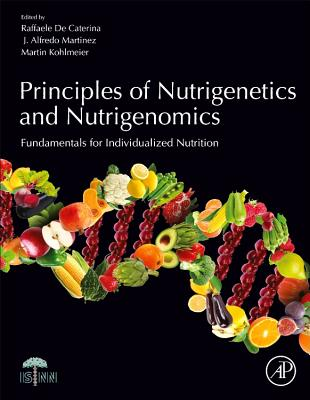 Principles of Nutrigenetics and Nutrigenomics: Fundamentals of Individualized Nutrition-cover