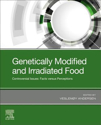 Genetically Modified and Irradiated Food: Controversial Issues: Facts Versus Perceptions-cover