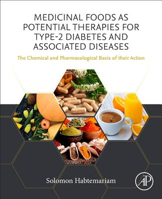 Medicinal Foods as Potential Therapies for Type-2 Diabetes and Associated Diseases: The Chemical and Pharmacological Basis of Their Action-cover