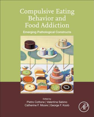 Compulsive Eating Behavior and Food Addiction: Emerging Pathological Constructs-cover