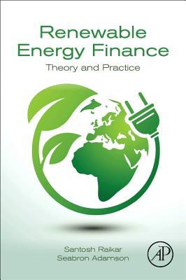 Renewable Energy Finance: Theory and Practice