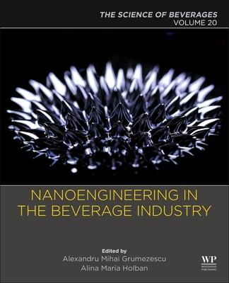 Nanoengineering in the Beverage Industry: Volume 20: The Science of Beverages-cover
