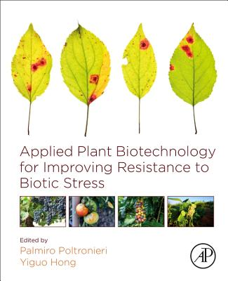 Applied Plant Biotechnology for Improving Resistance to Biotic Stress-cover