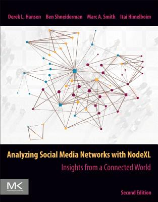Analyzing Social Media Networks with Nodexl: Insights from a Connected World-cover