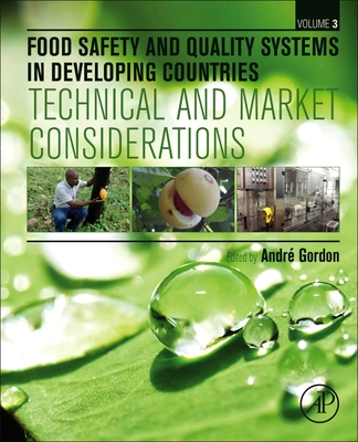 Food Safety and Quality Systems in Developing Countries: Volume III: Technical and Market Considerations-cover