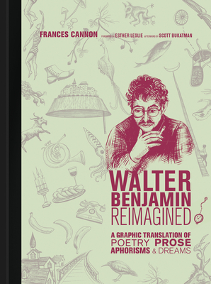 Walter Benjamin Reimagined: A Graphic Translation of Poetry, Prose, Aphorisms, and Dreams-cover