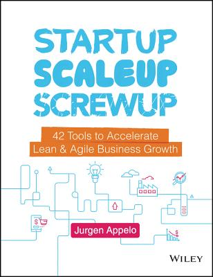 Startup, Scaleup, Screwup: 42 Tools to Accelerate Lean & Agile Business Growth-cover