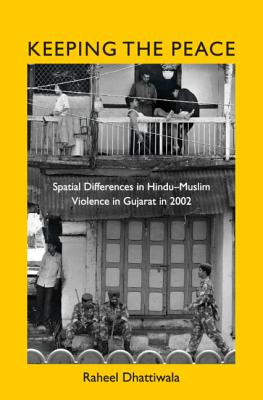 Keeping the Peace: Spatial Differences in Hindu-Muslim Violence in Gujarat in 2002-cover