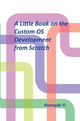 A Little Book on the Custom OS Development from Scratch-cover