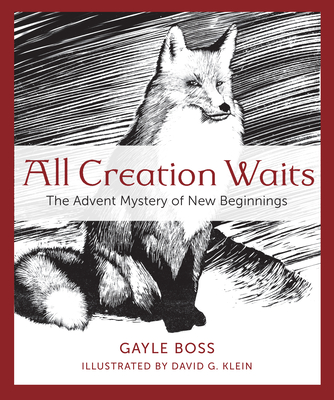 All Creation Waits: The Advent Mystery of New Beginnings-cover