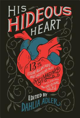 His Hideous Heart: 13 of Edgar Allan Poe's Most Unsettling Tales Reimagined-cover