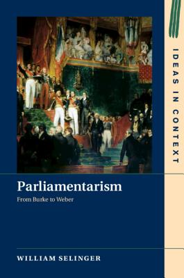 Parliamentarism: From Burke to Weber-cover