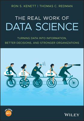 The Real Work of Data Science: Turning Data Into Information, Better Decisions, and Stronger Organizations-cover