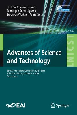 Advances of Science and Technology: 6th Eai International Conference, Icast 2018, Bahir Dar, Ethiopia, October 5-7, 2018, Proceedings-cover