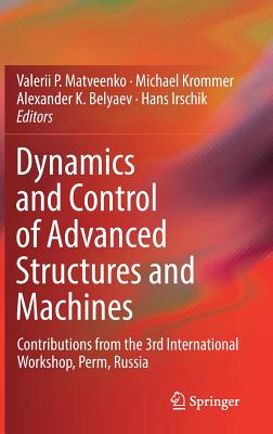 Dynamics and Control of Advanced Structures and Machines: Contributions from the 3rd International Workshop, Perm, Russia-cover