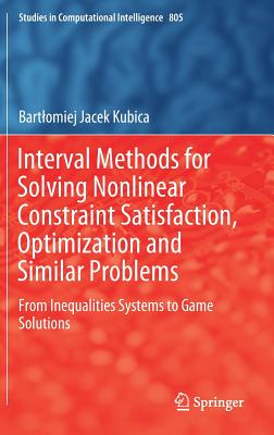 Interval Methods for Solving Nonlinear Constraint Satisfaction, Optimization and Similar Problems: From Inequalities Systems to Game Solutions