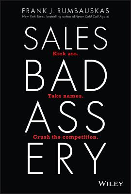 Sales Badassery: Kick Ass. Take Names. Crush the Competition.-cover