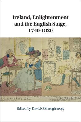 Ireland, Enlightenment and the English Stage, 1740-1820-cover
