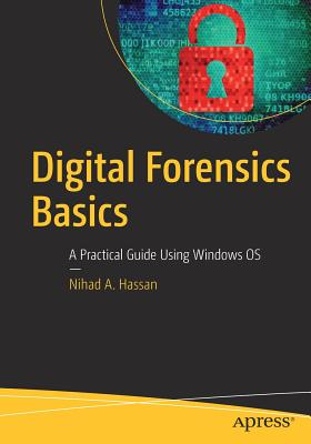 Digital Forensics Basics: A Practical Guide Using Windows OS-cover