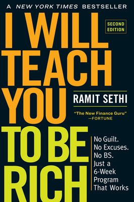 I Will Teach You to Be Rich, Second Edition: No Guilt. No Excuses. No Bs. Just a 6-Week Program That Works-cover