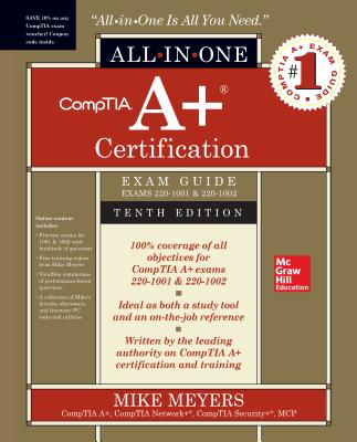 CompTIA  A+ Certification All-In-One Exam Guide, Tenth Edition (Exams 220-1001 & 220-1002)-cover
