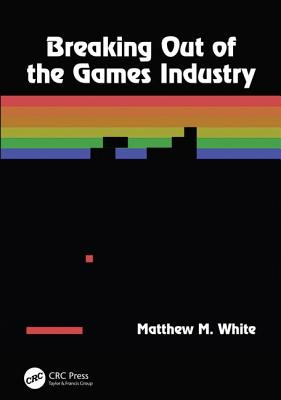 Breaking Out of the Games Industry
