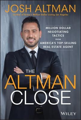 The Altman Close: Million-Dollar Negotiating Tactics from America's Top-Selling Real Estate Agent-cover