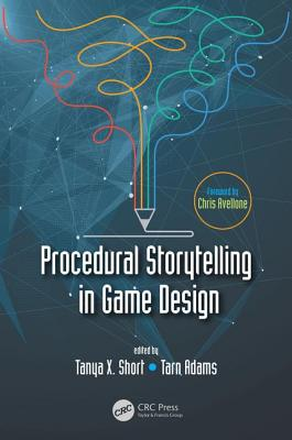 Procedural Storytelling in Game Design (2ND ed.)