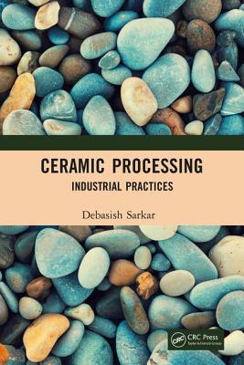 Ceramic Processing: Industrial Practices-cover