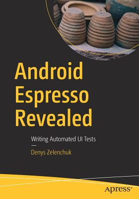 Android Espresso Revealed: Writing Automated Ui Tests-cover