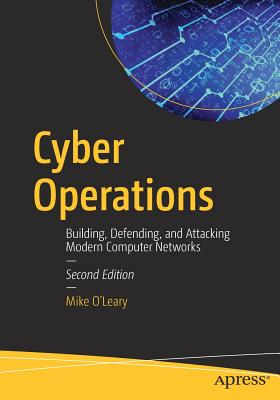 Cyber Operations: Building, Defending, and Attacking Modern Computer Networks-cover