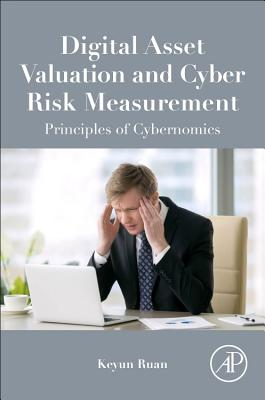 Digital Asset Valuation and Cyber Risk Measurement: Principles of Cybernomics-cover