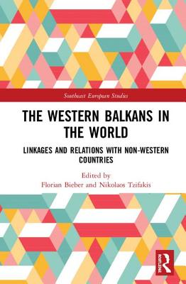 The Western Balkans in the World: Linkages and Relations with Non-Western Countries-cover
