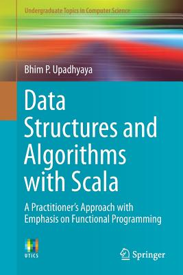 Data Structures and Algorithms with Scala: A Practitioner's Approach with Emphasis on Functional Programming-cover