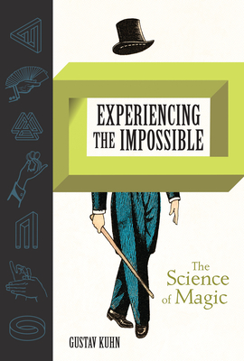 Experiencing the Impossible: The Science of Magic-cover