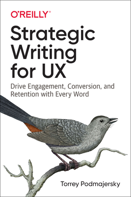 Strategic Writing for UX: Drive Engagement, Conversion, and Retention with Every Word-cover
