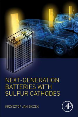 Next-Generation Batteries with Sulfur Cathodes-cover