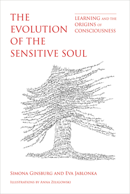 The Evolution of the Sensitive Soul: Learning and the Origins of Consciousness-cover