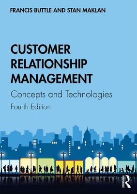 Customer Relationship Management: Concepts and Technologies, 4/e (Paperback)-cover