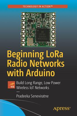 Beginning Lora Radio Networks with Arduino: Build Long Range, Low Power Wireless Iot Networks-cover