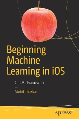 Beginning Machine Learning in IOS: Coreml Framework-cover