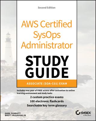 Aws Certified Sysops Administrator Study Guide: Associate Soa-C01 Exam
