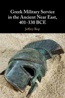 Greek Military Service in the Ancient Near East, 401-330 BCE-cover