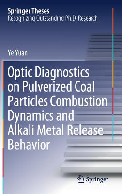 Optic Diagnostics on Pulverized Coal Particles Combustion Dynamics and Alkali Metal Release Behavior-cover