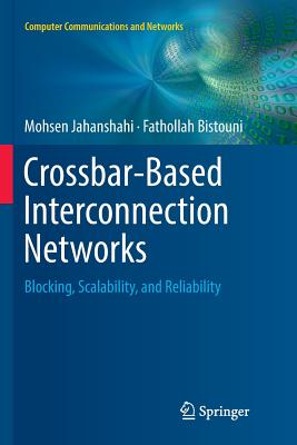 Crossbar-Based Interconnection Networks: Blocking, Scalability, and Reliability-cover